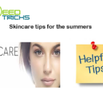 Skincare tips for the summers