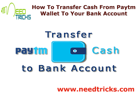 How To Transfer Cash From Paytm Wallet To your Bank Account