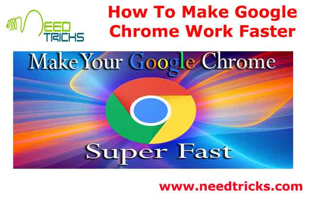 How To Make Google Chrome Work Faster