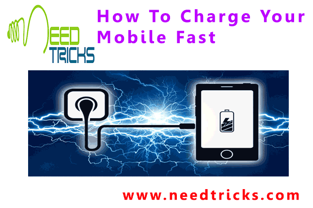 How To Charge Your Mobile Fast