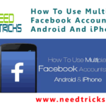 How To Use Multiple Facebook Accounts On Android And iPhone