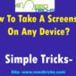 How to take a screenshot on any device?